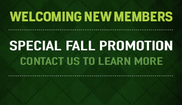 Welcoming New Members - Special Fall Promotion - Contact Us to Learn More